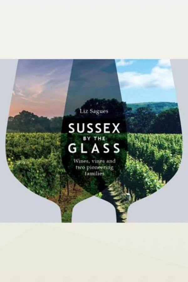 Sussex by the Glass English Wine book